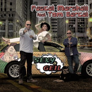 Sexy & Geil - Pascal Marshall feat. Tom Barcal